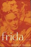 Cover-Bild zu Frida: A Novel of Frida Kahlo von Mujica, Barbara