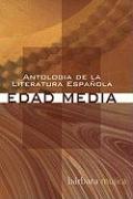 Cover-Bild zu Antologia de La Literatura Espanola: Edad Media von Mujica, Barbara