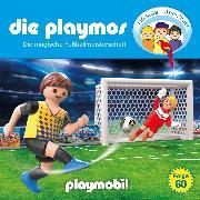 Cover-Bild zu Die Playmos - Das Original Playmobil Hörspiel, Folge 60: Die magische Fussballmeisterschaft (Audio Download) von Fickel, Florian