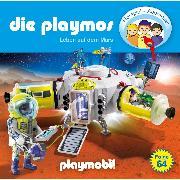 Cover-Bild zu Die Playmos - Das Original Playmobil Hörspiel, Folge 64: Leben auf dem Mars (Audio Download) von Fickel, Florian