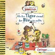 Cover-Bild zu Als der kleine Tiger einmal der Bär sein wollte (Audio Download) von Fickel, Florian