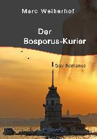Cover-Bild zu Weiherhof, Marc: Der Bosporus-Kurier