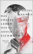 Cover-Bild zu Das zweite Leben des Adolf Eichmann von Magnus, Ariel