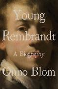 Cover-Bild zu Young Rembrandt: A Biography (eBook) von Blom, Onno