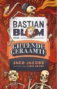 Cover-Bild zu Bastian Blom (2) en die Gillende Geraamte (eBook) von Jacobs, Jaco
