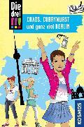 Cover-Bild zu Die drei !!!, Chaos, Currywurst und ganz viel Berlin (drei Ausrufezeichen) (eBook) von Vogel, Kirsten