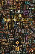 Cover-Bild zu Die Stadt der träumenden Bücher (eBook) von Moers, Walter