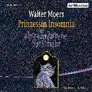 Cover-Bild zu Prinzessin Insomnia & der alptraumfarbene Nachtmahr (Audio Download) von Moers, Walter