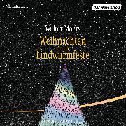 Cover-Bild zu Weihnachten auf der Lindwurmfeste (Audio Download) von Moers, Walter