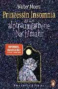 Cover-Bild zu Prinzessin Insomnia & der alptraumfarbene Nachtmahr von Moers, Walter
