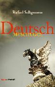 Cover-Bild zu Seligmann, Rafael: Deutsch meschugge (eBook)