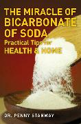 Cover-Bild zu Stanway, Penny: The Miracle of Bicarbonate of Soda (eBook)