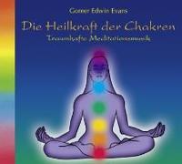 Cover-Bild zu Evans, Gomer Edwin (Komponist): Die Heilkraft der Chakren