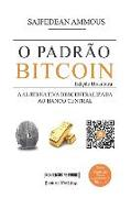 Cover-Bild zu Ammous, Saifedean: O Padrão Bitcoin (Edição Brasileira): A Alternativa Descentralizada ao Banco Central