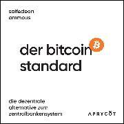 Cover-Bild zu Ammous, Saifedean: Der Bitcoin-Standard (Audio Download)