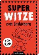 Cover-Bild zu Super-Witze zum Loskichern von Löwenberg, Ute