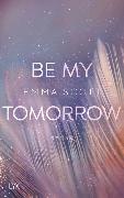 Cover-Bild zu Scott, Emma: Be My Tomorrow