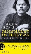 Cover-Bild zu Jahrmarkt in Holtwa (eBook) von Gorki, Maxim