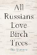 Cover-Bild zu All Russians Love Birch Trees (eBook) von Grjasnowa, Olga