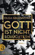Cover-Bild zu Gott ist nicht schüchtern (eBook) von Grjasnowa, Olga