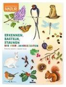 Cover-Bild zu Lasserre, Francois: Expedition Natur: Erkennen, Basteln, Staunen - Vier Jahreszeiten
