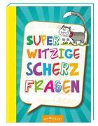 Cover-Bild zu Superwitzige Scherzfragen von Löwenberg, Ute