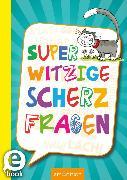 Cover-Bild zu Superwitzige Scherzfragen (eBook) von Löwenberg, Ute