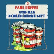 Cover-Bild zu Paul Pepper, Folge 2: Paul Pepper und das schleichende Gift (Audio Download) von Huby, Felix