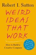 Cover-Bild zu Sutton, Robert I.: Weird Ideas That Work