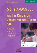 Cover-Bild zu 55 Tipps... wie ihr Kind sich besser konzentrieren kann von Stiefenhofer, Martin
