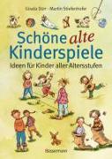 Cover-Bild zu Schöne alte Kinderspiele von Stiefenhofer, Martin