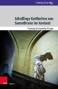 Cover-Bild zu Schellings Gottheiten von Samothrake im Kontext von Danz, Christian (Hrsg.)