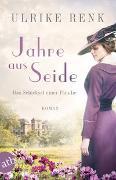 Cover-Bild zu Renk, Ulrike: Jahre aus Seide