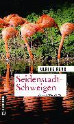 Cover-Bild zu Renk, Ulrike: Seidenstadt-Schweigen (eBook)
