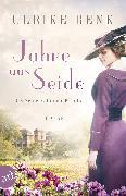 Cover-Bild zu Renk, Ulrike: Jahre aus Seide (eBook)