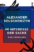 Cover-Bild zu Im Interesse der Sache (eBook) von Solschenizyn, Alexander