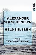 Cover-Bild zu Heldenleben (eBook) von Solschenizyn, Alexander