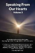 Cover-Bild zu Lowe, Paul D.: Speaking From Our Hearts Volume 3: 22 Global Co-Authors Shining Their Lights: Radiating Inspirational Messages & Stories of Transformation