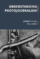 Cover-Bild zu Good, Jennifer: Understanding Photojournalism