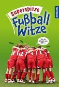 Cover-Bild zu Superspitze Fußballwitze von noch unbekannt, -