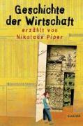 Cover-Bild zu Geschichte der Wirtschaft von Piper, Nikolaus