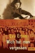 Cover-Bild zu Mich hat man vergessen von Erben, Eva