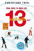 Cover-Bild zu Das Jahr, in dem ich 13 1/2 war (eBook) von Thiel, Christiane