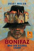 Cover-Bild zu Bonifaz und der Räuber Knapp (eBook) von Holub, Josef