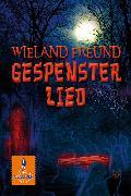 Cover-Bild zu Gespensterlied (eBook) von Freund, Wieland