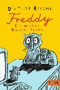 Cover-Bild zu Freddy. Ein wildes Hamsterleben (eBook) von Reiche, Dietlof