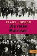 Cover-Bild zu Die roten Matrosen oder Ein vergessener Winter von Kordon, Klaus