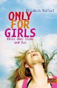 Cover-Bild zu Only For Girls (eBook) von Raffauf, Elisabeth