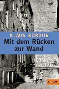 Cover-Bild zu Mit dem Rücken zur Wand (eBook) von Kordon, Klaus