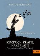 Cover-Bild zu Kuckuck, Krake, Kakerlake von Tak, Bibi Dumon